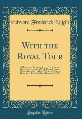 With the Royal Tour by Edward Frederick Knight