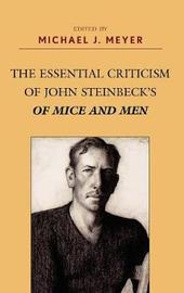 The Essential Criticism of John Steinbeck's Of Mice and Men by Michael J Meyer image