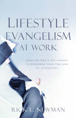 Lifestyle Evangelism at Work by Rick, L Newman image