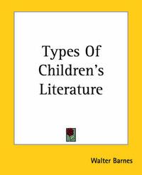 Types Of Children's Literature by Walter Barnes