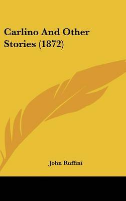 Carlino And Other Stories (1872) by John Ruffini image