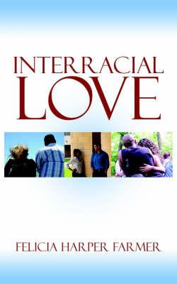 Interracial Love by Felicia , Harper Farmer
