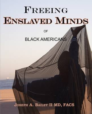 Freeing Enslaved Minds of Black Americans by Joseph A Bailey image
