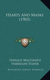 Hearts and Masks (1905) by Harold Macgrath