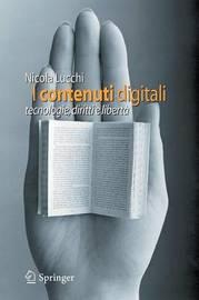 I Contenuti Digitali: Tecnologie, Diritti E Liberta by Nicola Lucchi image