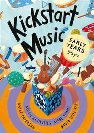 Kickstart Music Early Years by Anice Paterson image