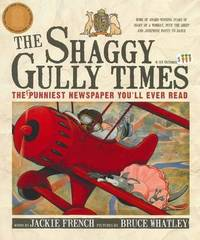 The Shaggy Gully Times: The Funniest Newspaper You'll Ever Read by Jackie French