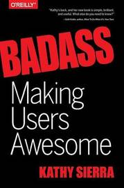 Badass - Making Users Awesome by Kathy Sierra