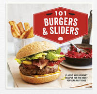 101 Burgers & Sliders by Ryland Peters & Small