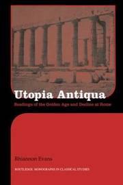Utopia Antiqua by Rhiannon Evans