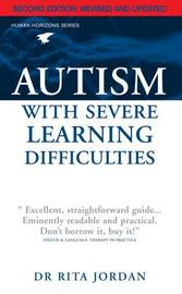 Autism with Severe Learning Difficulties by Rita Jordan
