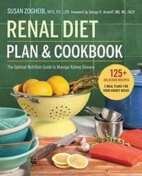Renal Diet Plan and Cookbook by Susan Zogheib