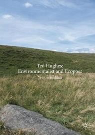 Ted Hughes: Environmentalist and Ecopoet by Yvonne Reddick image