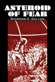 Asteroid of Fear by Raymond Z. Gallun, Science Fiction, Adventure, Fantasy by Raymond Z. Gallun