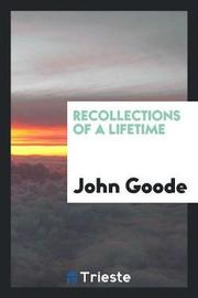 Recollections of a Lifetime by John Goode image