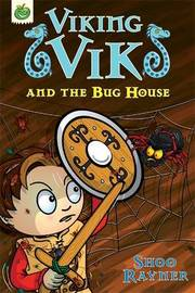 Viking Vik and the Bug House by Shoo Rayner image