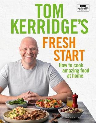Tom Kerridge's Fresh Start by Tom Kerridge