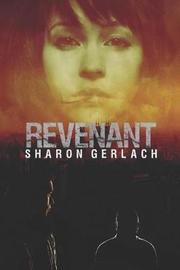 Revenant by Sharon Gerlach