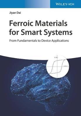 Ferroic Materials for Smart Systems by Huimin Zhao