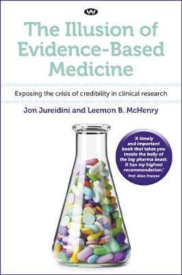 The Illusion of Evidence-Based Medicine by Jon Jureidini
