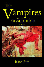 The Vampires of Suburbia by Jason P. Fite image