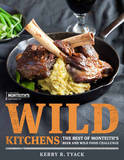 Wild Kitchens: The Best of Monteith's Beer and Wild Food Challenge by Kerry Tyack