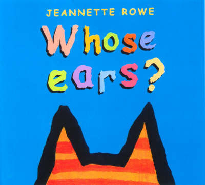 Whose Ears? by Jeanette Rowe