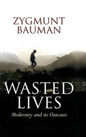 Wasted Lives by Zygmunt Bauman
