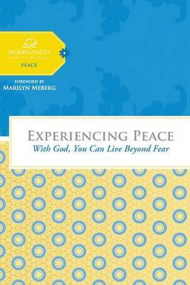 Experiencing Peace: With God You Can Live Beyond Fear by Margaret Feinberg image