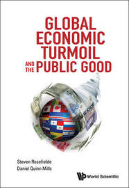 Global Economic Turmoil And The Public Good by Steven Rosefielde