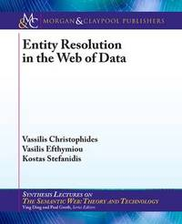 Entity Resolution in the Web of Data by Christophides Vassilis