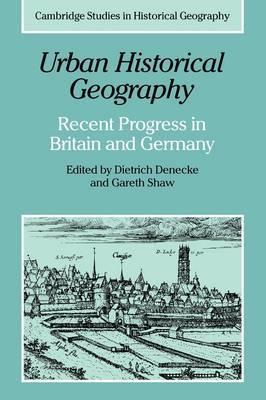 Urban Historical Geography by Gareth Shaw