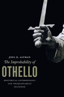 The Improbability of Othello by Joel B. Altman