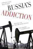 Russia's Addiction by Clifford G Gaddy