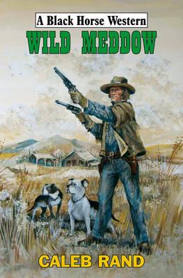 Wild Meddow by Caleb Rand
