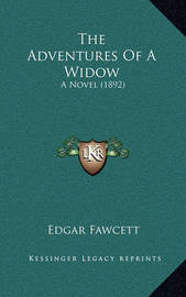The Adventures of a Widow: A Novel (1892) by Edgar Fawcett