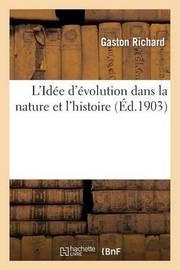 L Idee D Evolution Dans La Nature Et L Histoire by Gaston Richard