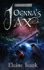 Joenna's Ax by Elaine Isaak