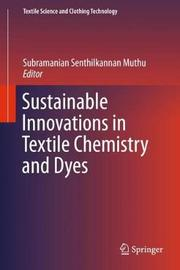 Sustainable Innovations in Textile Chemistry and Dyes