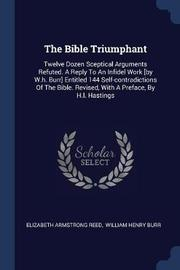 The Bible Triumphant by Elizabeth Armstrong Reed