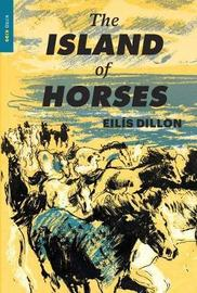 The Island Of Horses by Eilis Dillon