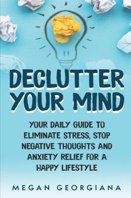 Declutter Your Mind by Megan Georgiana