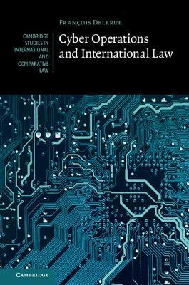 Cyber Operations and International Law by Francois Delerue
