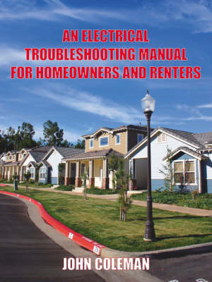 An Electrical Troubleshooting Manual for Homeowners and Renters by John Coleman image