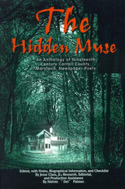 The Hidden Muse: An Anthology of Nineteenth Century Carroll County, Maryland, Newspaper Poets