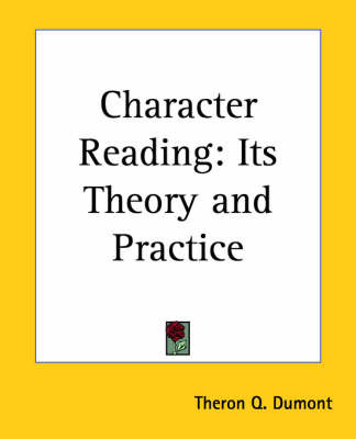 Character Reading: Its Theory and Practice by T.Q. Dumont image