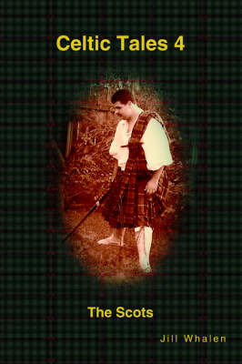 Celtic Tales 4 the Scots by Jill Whalen image
