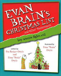 Evan Brain's Christmas List and Other Shenanigans: Boy Warrior Fights Evil by Eve Becker-Doyle image