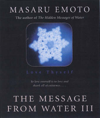 Love Thyself: The Message from Water III by Masaru Emoto image