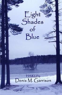Eight Shades of Blue by Denis M. Garrison